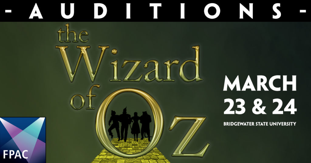 FPAC announces WIZARD OF OZ Auditions, March 23 & 24 by appointment